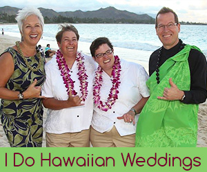 I Do Hawaiian Weddings Civil Union Ceremonies
