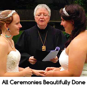 All Ceremonies Beautifully Done Reverend Marian Hale