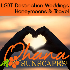 LGBT Destination Weddings and Travel Ohana Sunscapes