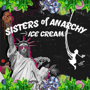 Sisters of Anarchy Ice Cream